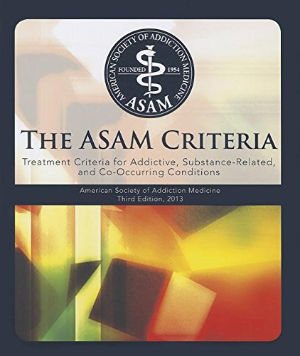 9781617021978: The Asam Criteria: Treatment Criteria for Addictive, Substance-Related, and Co-Occurring Conditions