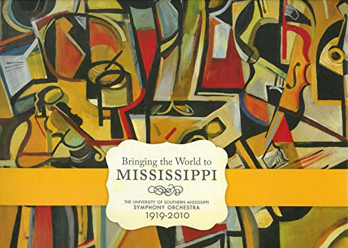 9781617030161: Bringing the World to Mississippi: The University of Southern Mississippi Symphony Orchestra, 1919-2010