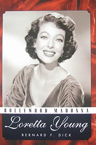 Hollywood Madonna: Loretta Young: Bernard F. Dick