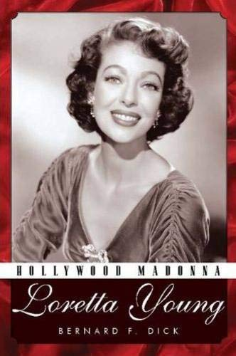 Hollywood Madonna: Loretta Young.: Dick, Bernard F.