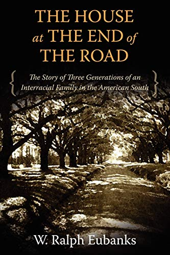 9781617030819: The House at the End of the Road: The Story of Three Generations of an Interracial Family in the American South