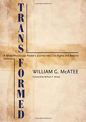9781617031151: Transformed: A White Mississippi Pastor's Journey into Civil Rights and Beyond (Willie Morris Books in Memoir and Biography)