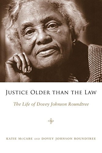 9781617031212: Justice Older than the Law: The Life of Dovey Johnson Roundtree (Margaret Walker Alexander Series in African American Studies)