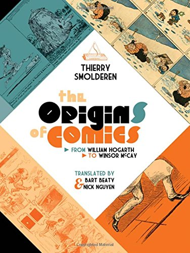 The Origins Of Comics: From Hogarth To Winsor Mccay.
