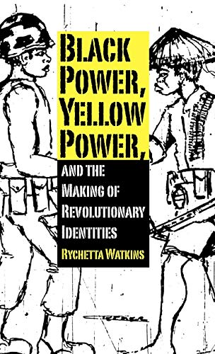 9781617031618: Black Power, Yellow Power, and the Making of Revolutionary Identities