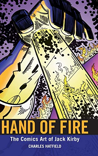 9781617031779: Hand of Fire: The Comics Art of Jack Kirby (Great Comics Artists Series)
