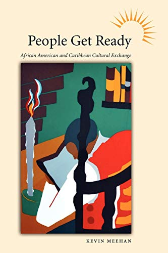 People Get Ready: African American and Caribbean Cultural Exchange (Caribbean Studies)