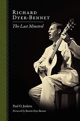 9781617032059: Richard Dyer-Bennet: The Last Minstrel (American Made Music Series)
