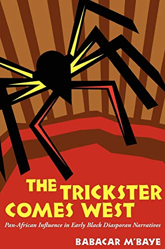 9781617032103: The Trickster Comes West: Pan-African Influence in Early Black Diasporan Narratives
