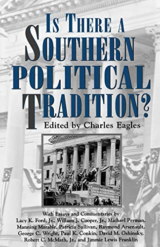 Is There a Southern Political Tradition? (Porter L. Fortune Symposium in Southern History Series)
