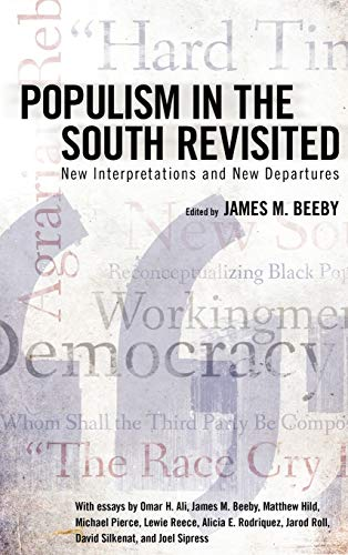 Populism in the South Revisited: New Interpretations and New Departures: Beeby, James M., Editor