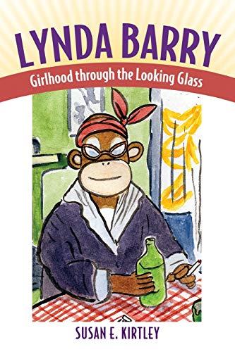 9781617032356: Lynda Barry: Girlhood through the Looking Glass (Great Comics Artists Series)