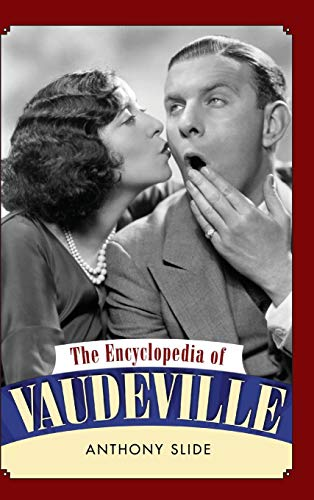 9781617032493: The Encyclopedia of Vaudeville