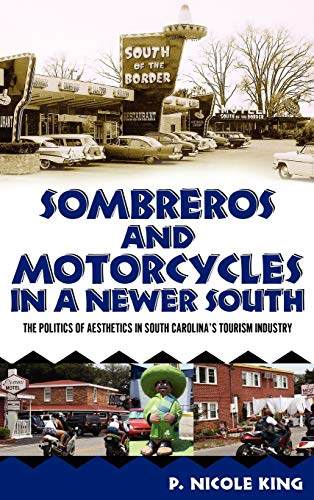 Sombreros and Motorcycles in a Newer South: The Politics of Aesthetics in South Carolina's ...