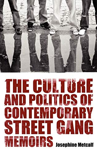 9781617032813: The Culture and Politics of Contemporary Street Gang Memoirs