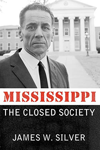 9781617033124: Mississippi: The Closed Society