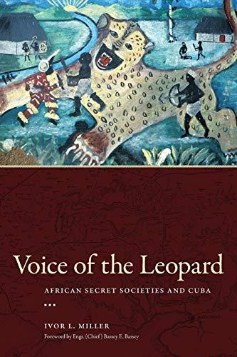 Voice of the Leopard: African Secret Societies and Cuba (Caribbean Studies Series): Miller, Ivor