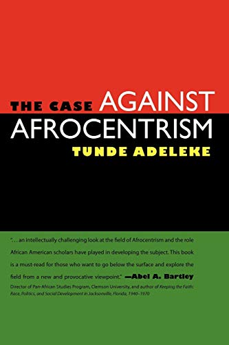 9781617033315: The Case against Afrocentrism
