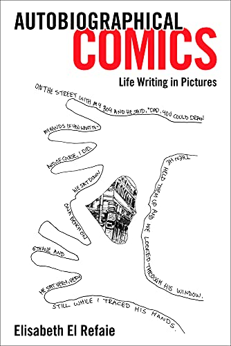 Autobiographical Comics: Life Writing in Pictures: El Refaie, Elisabeth