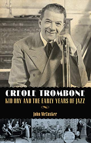 9781617036262: Creole Trombone: Kid Ory and the Early Years of Jazz