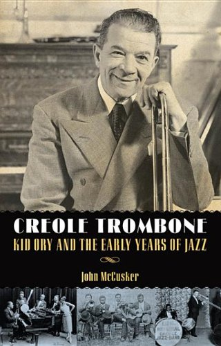9781617036279: Creole Trombone: Kid Ory and the Early Years of Jazz