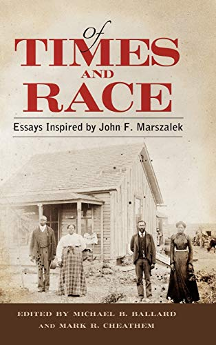 Of Times and Race Essays Inspired by John F. Marszalek