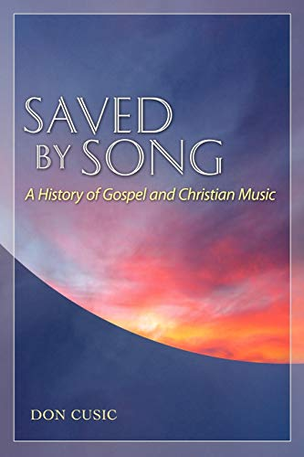 9781617036415: Saved by Song: A History of Gospel and Christian Music (American Made Music Series)