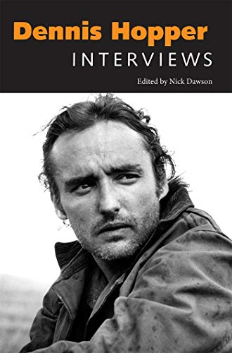 Dennis Hopper Interviews.: Dawson, Nick (editor).