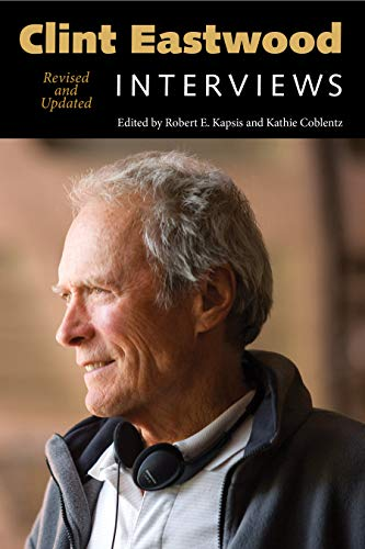 9781617036637: Clint Eastwood: Interviews, Revised and Updated (Conversations with Filmmakers Series)