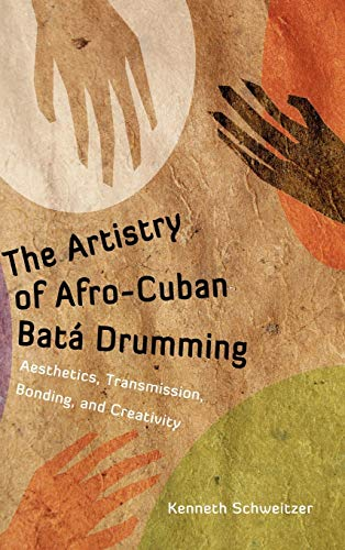 9781617036699: The Artistry of Afro-Cuban Batá Drumming: Aesthetics, Transmission, Bonding, and Creativity (Caribbean Studies Series)