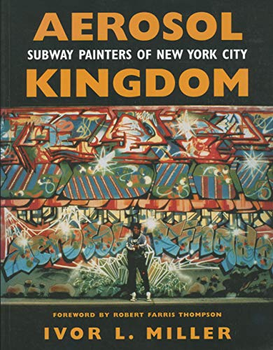 9781617036774: Aerosol Kingdom: Subway Painters of New York City