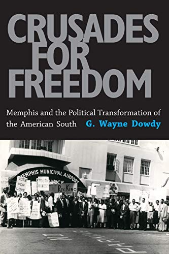 9781617037092: Crusades for Freedom: Memphis and the Political Transformation of the American South