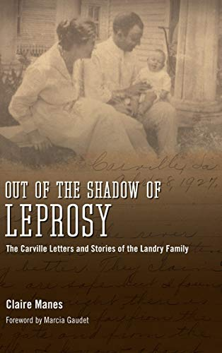 9781617037764: Out of the Shadow of Leprosy: The Carville Letters and Stories of the Landry Family