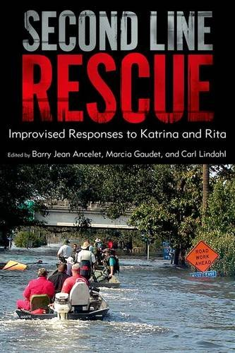 Second Line Rescue: Improvised Responses To Katrina And Rita.: Ancelet, Barry Jean; Gaudet, Marcia ...