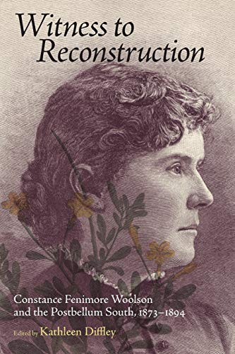 9781617038310: Witness to Reconstruction: Constance Fenimore Woolson and the Postbellum South, 1873-1894
