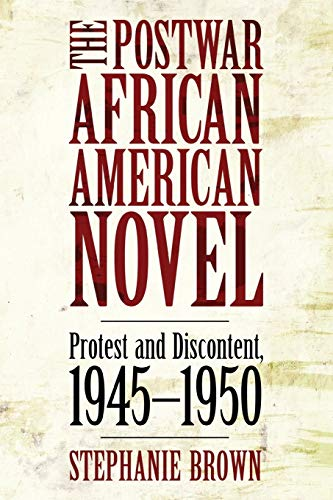 9781617038341: The Postwar African American Novel: Protest and Discontent, 1945–1950 (Margaret Walker Alexander Series in African American Studies)