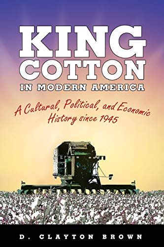 9781617038358: King Cotton in Modern America: A Cultural, Political, and Economic History since 1945