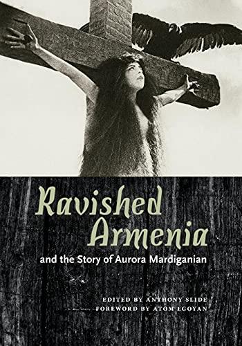 9781617038488: Ravished Armenia and the Story of Aurora Mardiganian