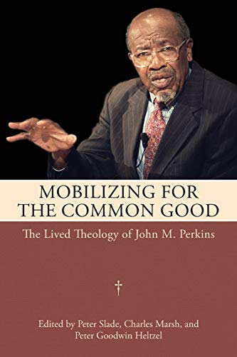 9781617038594: Mobilizing for the Common Good: The Lived Theology of John M. Perkins
