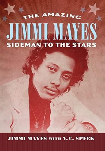 The Amazing Jimmi Mayes: Sideman to the: Mayes, Jimmi