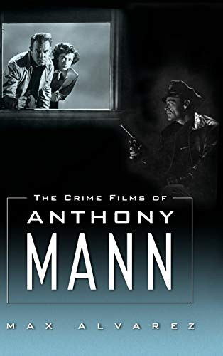 9781617039249: The Crime Films of Anthony Mann