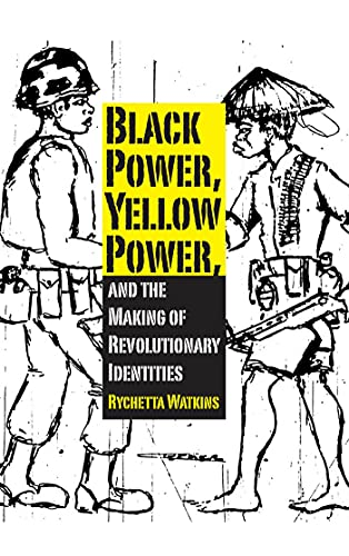 9781617039485: Black Power, Yellow Power, and the Making of Revolutionary Identities