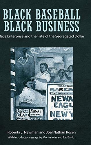 9781617039546: Black Baseball, Black Business: Race Enterprise and the Fate of the Segregated Dollar
