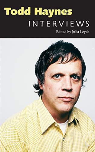 Todd Haynes: Interviews (Conversations with Filmmakers Series): Julia Leyda, Todd Haynes