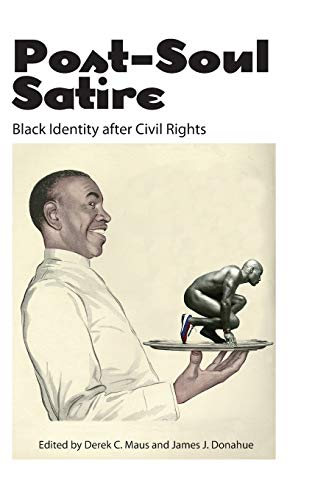 9781617039973: Post-Soul Satire: Black Identity after Civil Rights