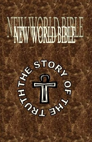 9781617040504: New World Bible The Story of the Truth (2nd edition)