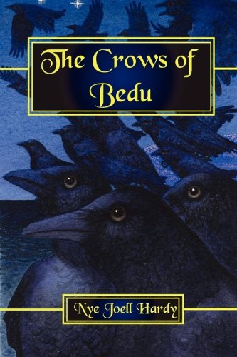 The Crows of Bedu: Nye Joell Hardy