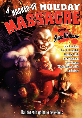 A Hacked-Up Holiday Massacre: Bentley Little, Jack Ketchum, Joe R. Lansdale, John McNee