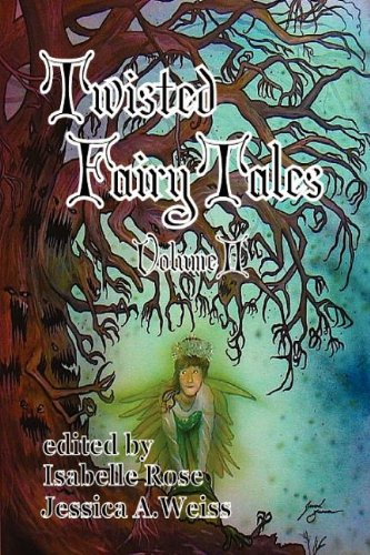 9781617061462: Twisted Fairy Tales (Volume II)