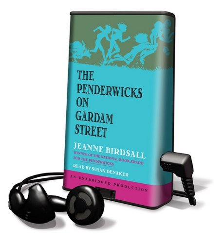 The Penderwicks on Gardam Street (Playaway Children) (1617074357) by Jeanne Birdsall